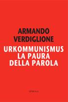 Armando Verdiglione, URKOMMUNISMUS. La paura della parola
