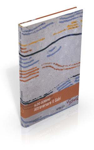 Attraversare il Gobi. Poesie 2000-2006