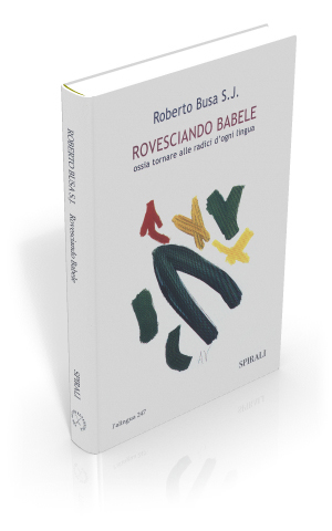 Rovesciando Babele ossia tornare alle radici d'ogni lingua