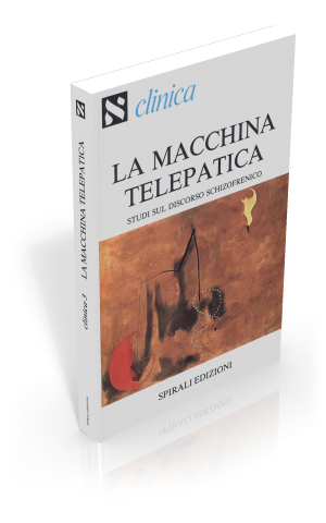 La macchina telepatica. Studi sul discorso schizofrenico