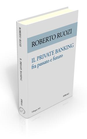 Il Private Banking fra passato e futuro