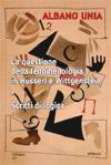 La questione della fenomenologia in Husserl e in Wittgenstein e Scritti di logica